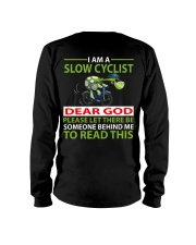 I am a Slow Cyclist Long Sleeve Tee thumbnail