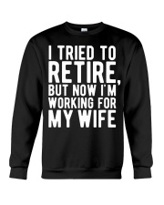I Tried To Retire But Now I'm Working For M Crewneck Sweatshirt thumbnail