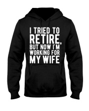 I Tried To Retire But Now I'm Working For M Hooded Sweatshirt thumbnail
