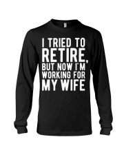 I Tried To Retire But Now I'm Working For M Long Sleeve Tee thumbnail