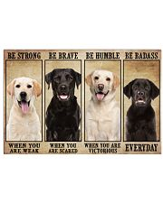 Labrador be strong 36x24 Poster front