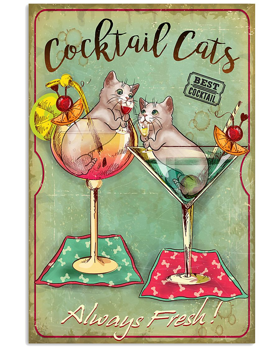 Cocktail Cats Always Fresh  11x17 Poster