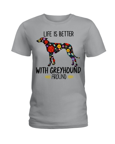 LIFE IS BETTER WITH GREYHOUND AROUND