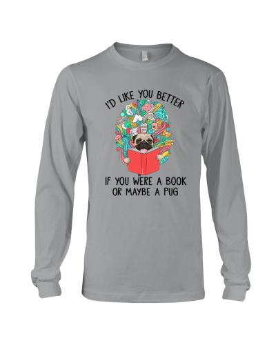 If You Were A Book Or Maybe A Pug