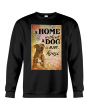A HOME WITHOUT A DOG IS JUST HOUSE Crewneck Sweatshirt thumbnail