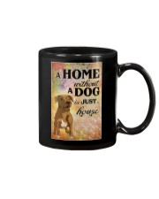 A HOME WITHOUT A DOG IS JUST HOUSE Mug thumbnail