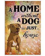 A HOME WITHOUT A DOG IS JUST HOUSE 24x36 Poster front
