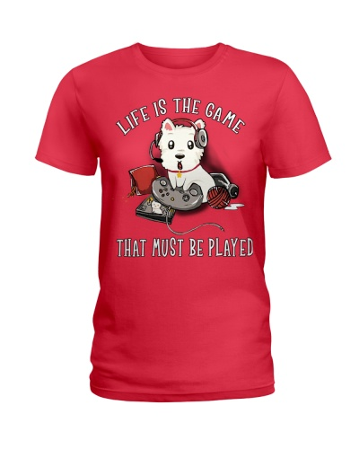 Life Is The Game Westie Dog