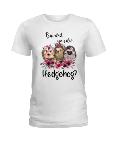 Hedgehog But Did You Die
