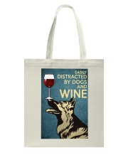 German Shepherd Easily distracted by dogs and wine Tote Bag thumbnail