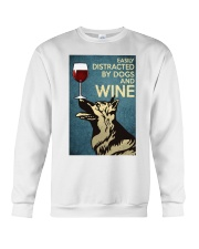 German Shepherd Easily distracted by dogs and wine Crewneck Sweatshirt thumbnail