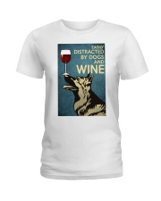 German Shepherd Easily distracted by dogs and wine Ladies T-Shirt thumbnail