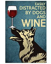 German Shepherd Easily distracted by dogs and wine 24x36 Poster front