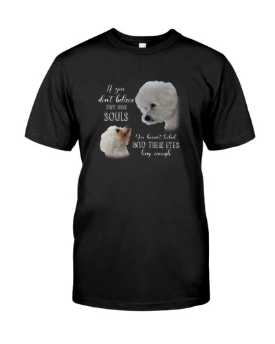 Bichon Frise if you don't believe they have soul