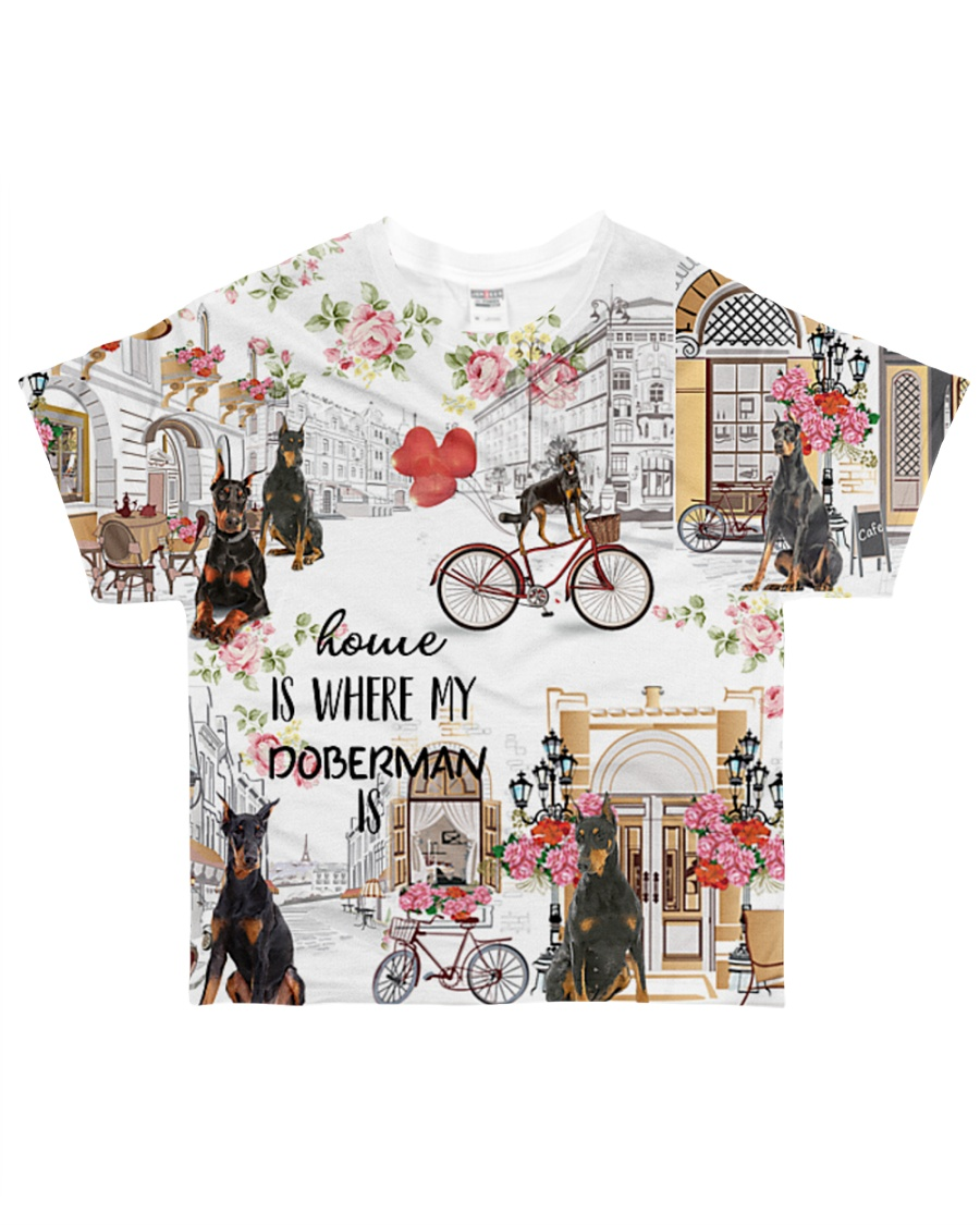 Home Is My Doberman Dog Is All-over T-Shirt