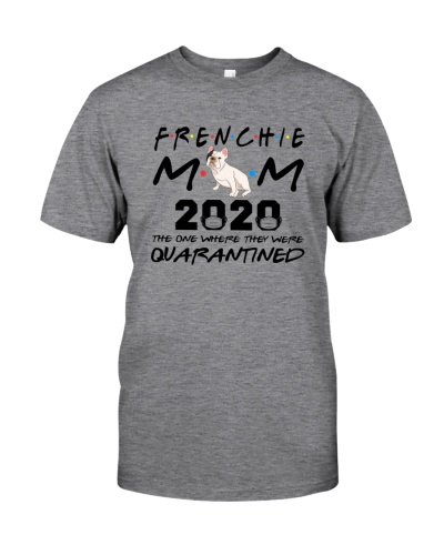 Frenchie Mom 2020 Quarantined