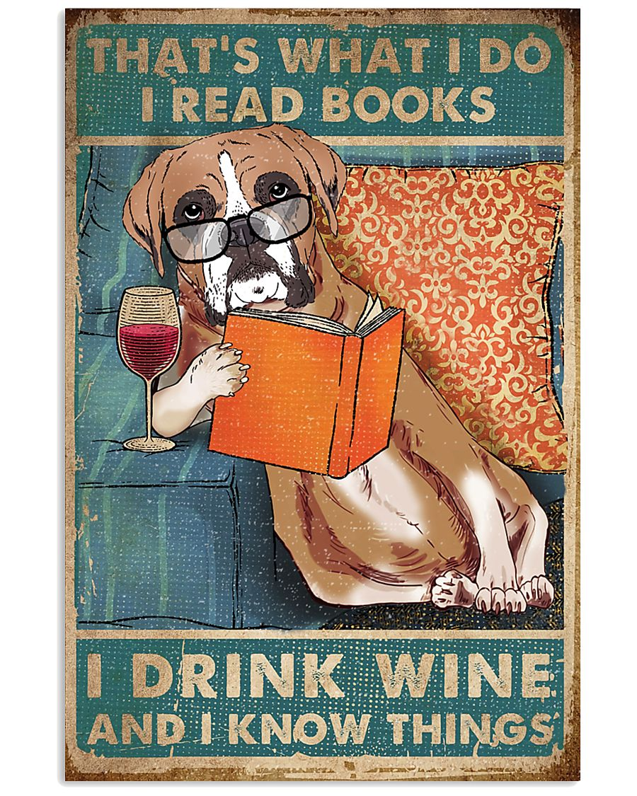Boxer I read books I drink wine 24x36 Poster