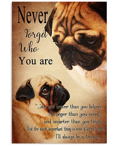 Pug Never Forget Who You Are