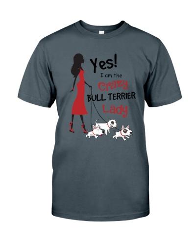 Bull terrier I am crazy Bull terrier lady