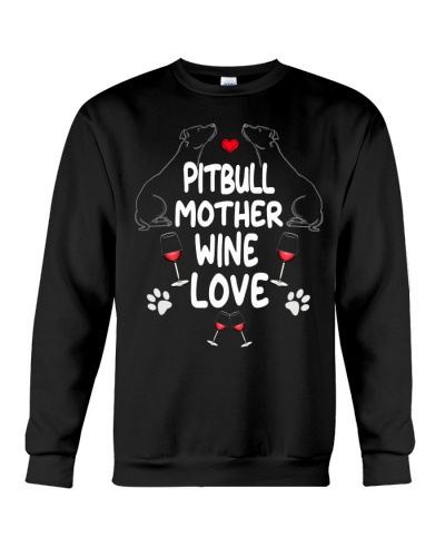 Pitbull Dog Mother Wine Love