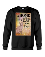 HOME WITHOUT CAT IS JUST A HOUSE Crewneck Sweatshirt thumbnail