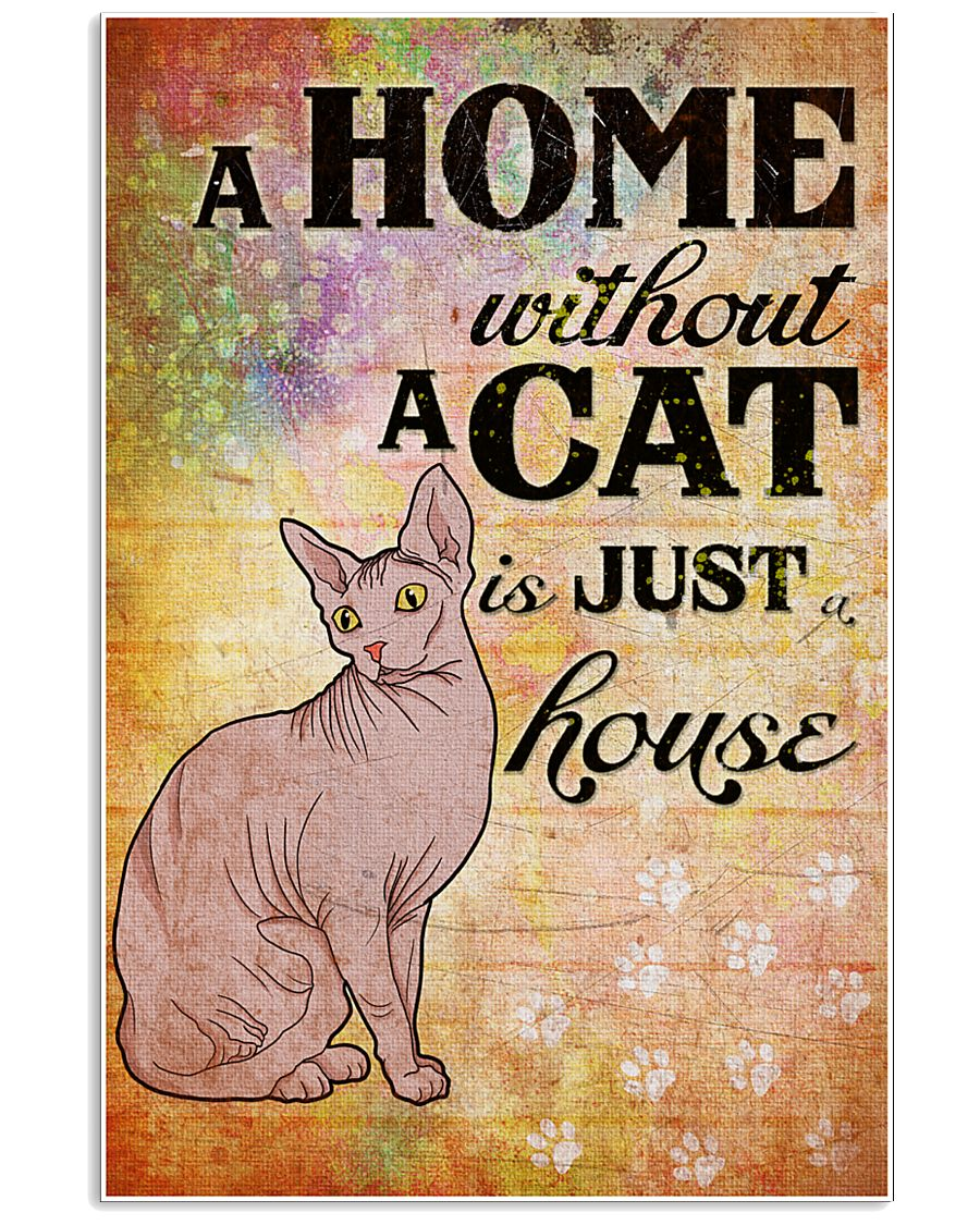 HOME WITHOUT CAT IS JUST A HOUSE 24x36 Poster