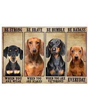Dachshund be strong 36x24 Poster front