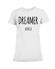 Dreamer DACA T-Shirt Premium Fit Ladies Tee thumbnail