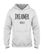 Dreamer DACA T-Shirt Hooded Sweatshirt thumbnail