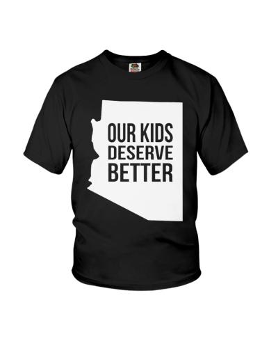 Our Kids Deserve Better T-Shirt