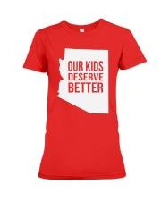 Our Kids Deserve Better T-Shirt Premium Fit Ladies Tee front