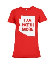 I Am Worth More T-Shirt Premium Fit Ladies Tee front