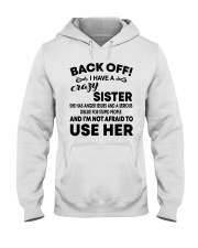 Mens Back Off I Have A Crazy Sister T-Shirt Hooded Sweatshirt thumbnail