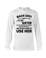Mens Back Off I Have A Crazy Sister T-Shirt Long Sleeve Tee thumbnail