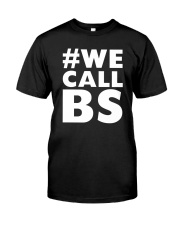 We Call BS March for Our Lives T-Shirt Classic T-Shirt thumbnail