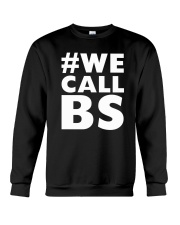 We Call BS March for Our Lives T-Shirt Crewneck Sweatshirt thumbnail