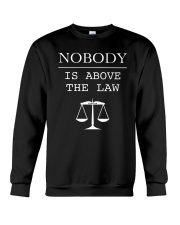 Nobody Is Above The Law Shirt Crewneck Sweatshirt tile