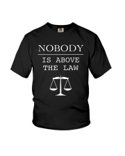Nobody Is Above The Law Shirt Youth T-Shirt thumbnail