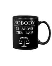 Nobody Is Above The Law Shirt Mug tile