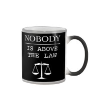 Nobody Is Above The Law Shirt Color Changing Mug tile