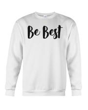 Be Best Tee Shirt Crewneck Sweatshirt thumbnail
