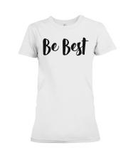 Be Best Tee Shirt Premium Fit Ladies Tee thumbnail