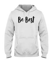 Be Best Tee Shirt Hooded Sweatshirt thumbnail