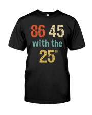 86 45 with the 25th Retro Vintage Shirt Classic T-Shirt thumbnail