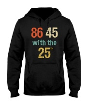86 45 with the 25th Retro Vintage Shirt Hooded Sweatshirt thumbnail
