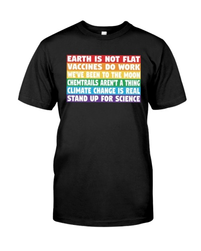 Earth Is Not Flat Stand Up For Science T-shirt