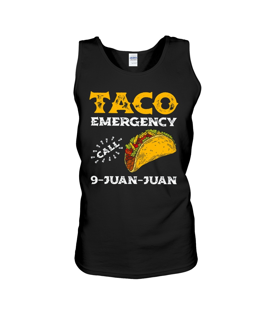 Taco Emergency Call 9 Juan Juan Shirt Unisex Tank