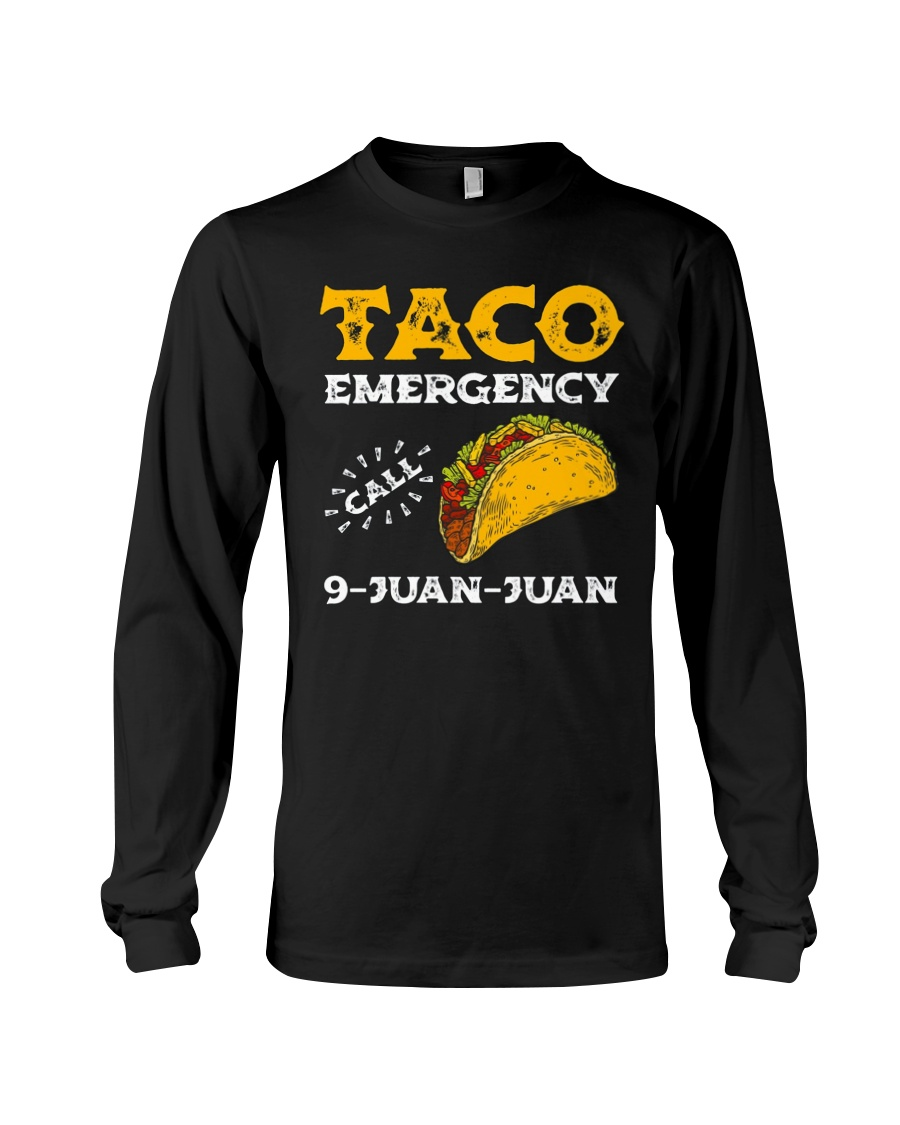 Taco Emergency Call 9 Juan Juan Shirt Long Sleeve Tee