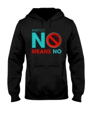 No Means No and Me Too T-Shirt Hooded Sweatshirt thumbnail
