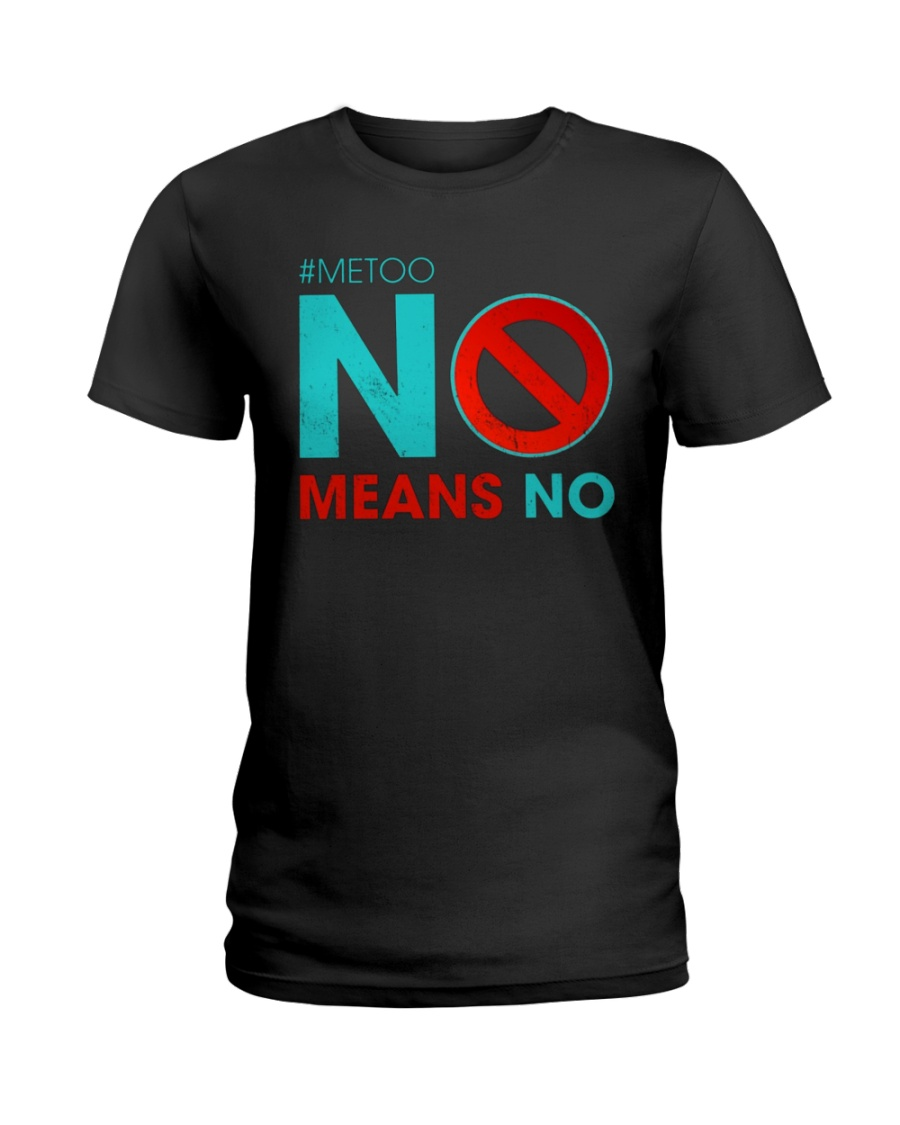 No Means No and Me Too T-Shirt Ladies T-Shirt